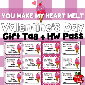 Valentine's Day Gift Tag and Homework Pass-You make my heart melt