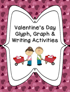 Valentine's Day Glyph, Graph & Writing Activities