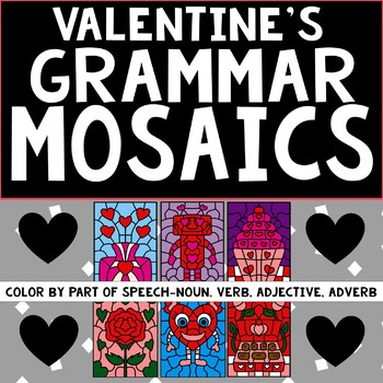 Valentine's Day Grammar Mosaics-Color By Part of Speech- Color By Word Fun!