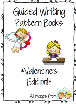 Valentine's Day Guided Writing Pattern Prompts for Emerging Writers