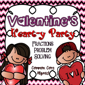 Valentine's Day Heart-y Party Fraction Problem Solving - Upper Grades