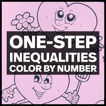 Valentine's Day Hearts Coloring Activity - One-Step Inequalities (Two Options)