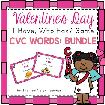 Valentine's Day I Have, Who Has? Phonics Game CVC Words and Pictures BUNDLE