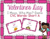 Valentine's Day I Have, Who Has? Phonics Game Short A CVC