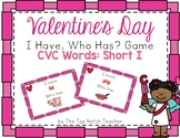 Valentine's Day I Have, Who Has? Phonics Game Short I CVC Words and Pictures