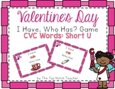Valentine's Day I Have, Who Has? Phonics Game Short U CVC