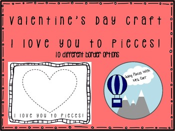Valentine's Day I Love You To Pieces Craft