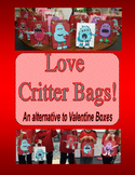 Valentine's Day LOVE Critter Bag Mailbox Writing Craft
