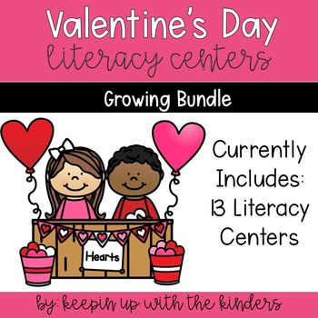 Valentine's Day Literacy Centers! A GROWING BUNDLE!!