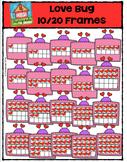 Valentine's Day Love Bug 10 20 Frames {P4 Clips Trioriginals Digital Clip Art}