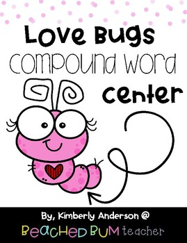 Valentine's Day: Love Bugs Themed Compound Word Center Match