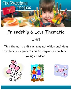Valentine's Day Love and Friendship Thematic Unit for Preschool and Kindergarten