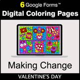 Valentine's Day: Making Change - Google Forms | Digital Co