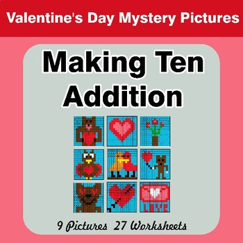Valentine's Day: Making Ten Addition - Math Mystery Pictures / Color By Number