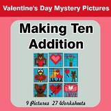 Valentine's Day: Making Ten Addition - Math Mystery Pictur