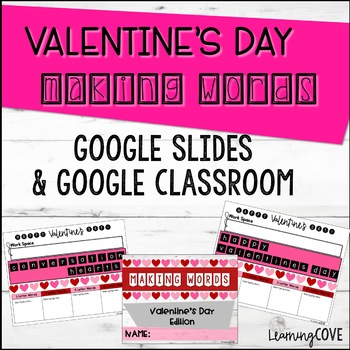 Making Words for Google Slides and Classroom - Valentine's Day