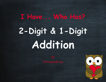 Valentine's Day Math: 2-Digit and 1-Digit Addition - I Have, Who Has