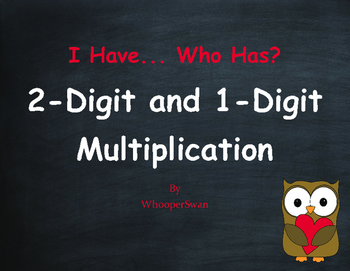 Valentine's Day Math: 2-Digit and 1-Digit Multiplication - I Have, Who Has