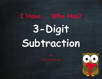 Valentine's Day Math: 3-Digit Subtraction - I Have, Who Has
