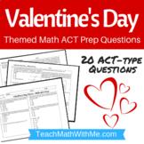 Valentine's Day Math ACT Prep Worksheet-Practice Questions ACT Math (Valentine)