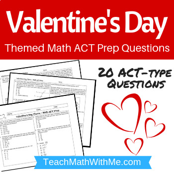 Valentine's Day Math ACT Prep Worksheet-Practice Questions ACT Math (Valentine)