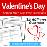 Valentine's Day Math ACT Prep Worksheet-Practice Questions