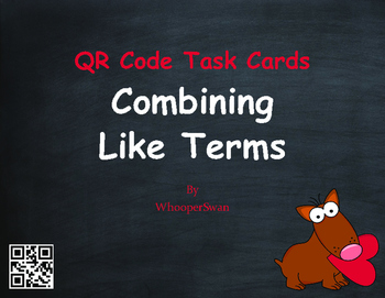 Valentine's Day Math: Combining Like Terms QR Code Task Cards
