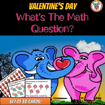 Valentine's Day Math Free Activity - What's the Question? (Set of 30 Cards)