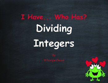 Valentine's Day Math: I Have, Who Has - Dividing Integers