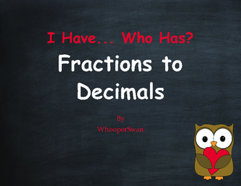 Valentine's Day Math: I Have, Who Has - Fractions to Decimals