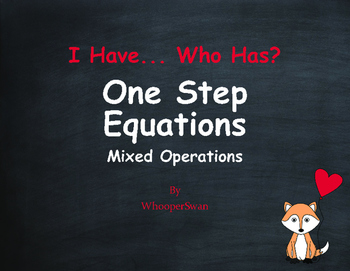 Valentine's Day Math: I Have, Who Has - One Step Equations (Mixed Operations)