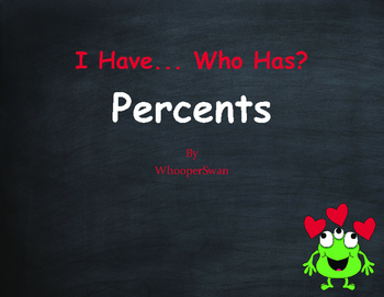 Valentine's Day Math: I Have, Who Has - Percents