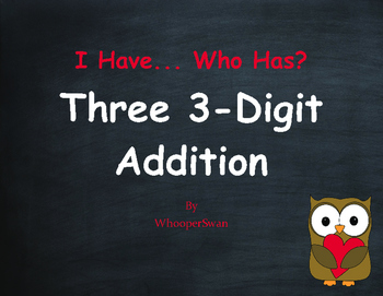 Valentine's Day Math: Three 3-Digit Addition - I Have, Who Has