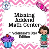 Valentine's Day Missing Addend Math Center