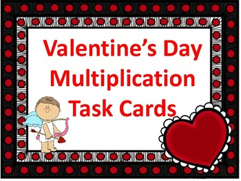 Valentine's Day Multiplication Task Cards/Scoot