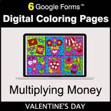 Valentine's Day: Multiplying Money - Google Forms | Digita