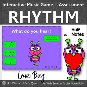 Valentine's Day Music Game: Half Notes Interactive + Assessment {Love Bug}