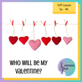 Valentine's Day Music: Orff Lesson on So/Mi, Quarter Note, Rest