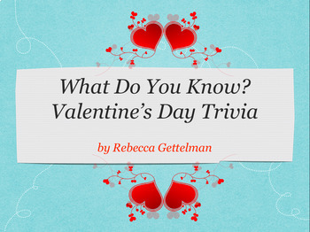 Valentine's Day No Prep Trivia Game and Mini Research Project with Rubric
