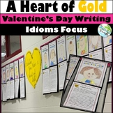 Valentine's Day OPINION Writing {Idioms: A HEART of GOLD Writing}