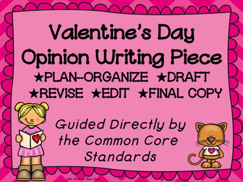 Valentine's Day Opinion Writing--Persuasive--Piece Pack--Common Core Aligned