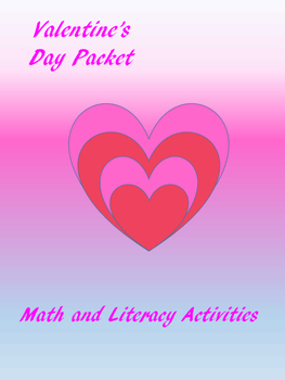 Valentine's Day Packet - Math and Literacy