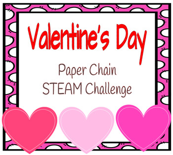 Valentine's Day Paper Chain STEAM Challenge