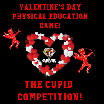 Valentine's Day Physical Education Game - The Cupid Competition!