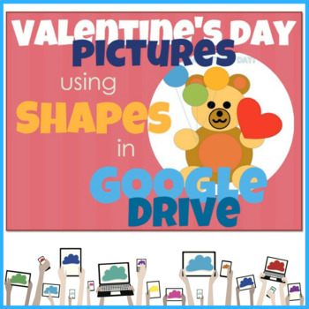 Valentine's Day Pictures using Shapes in Google Drive