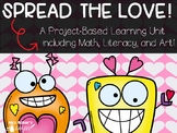 Valentine's Day Project Based Learning: Spread The Love!
