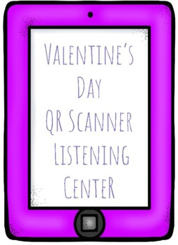 Valentine's Day QR Scanner Listening Center