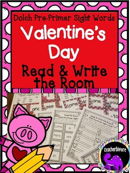 Valentine's Day Read and Write the Room - Dolch Pre-Primer Sight Words