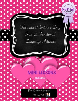 Valentine's Day Ready to use Lesson Plans and Interactive Functional Activities