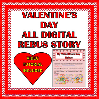 Valentine's Day Rebus Story - Digital and Ready For Google Classroom